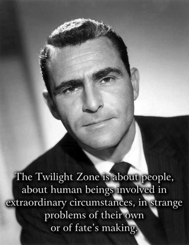 b29bcde9cf3670324ce24703e74a4fd7--the-twilight-zone-quotes-real-tv