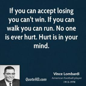vince-lombardi-quote-if-you-can-accept-losing-you-cant-win-if-you-can